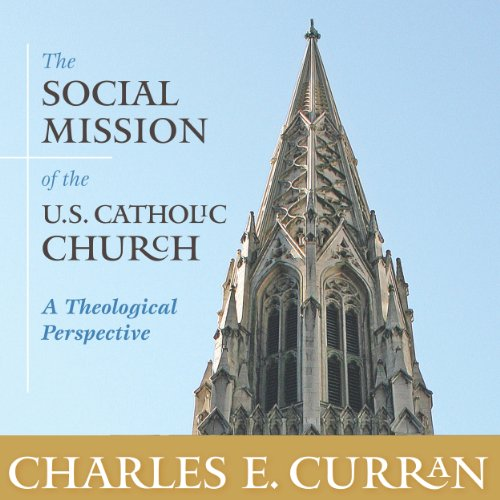 The Social Mission of the U.S. Catholic Church: A Theological Perspective audiobook cover art
