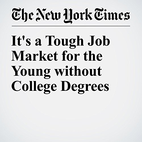 It's a Tough Job Market for the Young without College Degrees cover art