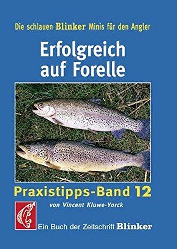 Erfolgreich auf Forelle: Praxistipps - Band 12 (Blinker Minis)