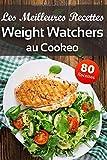 Les Meilleures Recettes Weight Watchers au Cookeo: Inspirez vous de nos idées recettes WW...