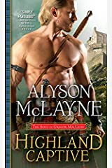 Highland Captive: A Fierce Laird Captures a Mysterious Woman but Finds His Heart Ensnared Instead (The Sons of Gregor MacLeod Book 4) Kindle Edition