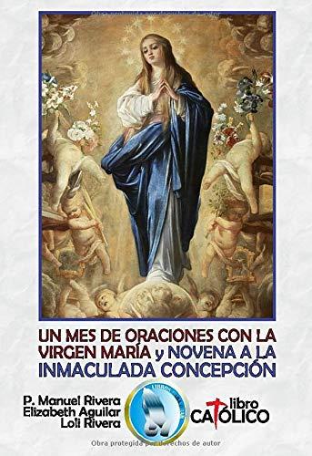 UN MES DE ORACIONES CON LA VIRGEN MARÍA Y NOVENA A LA INMACULADA CONCEPCIÓN
