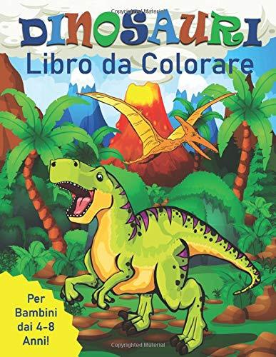 Dinosauri Libro da Colorare per Bambini dai 4-8 Anni