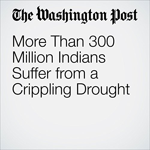 More Than 300 Million Indians Suffer from a Crippling Drought audiobook cover art