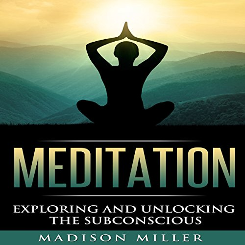 Meditation     Exploring and Unlocking the Subconscious               By:                                                                                                                                 Madison Miller                               Narrated by:                                                                                                                                 Michelle Murillo                      Length: 1 hr and 6 mins     24 ratings     Overall 4.8