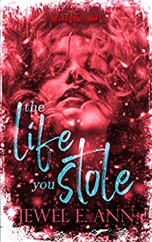 The Life You Stole (The Life Series Book 2) by [Jewel E. Ann]