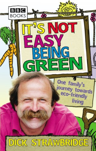 It's Not Easy Being Green: One Family's Journey Towards Eco-friendly Living [Idioma Inglés]