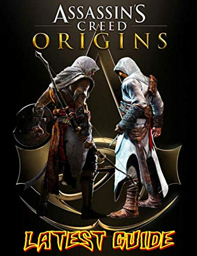 Assassin's Creed Origins LATEST GUIDE: Everything You Need To Know About Assassin's Creed Origins, A Complete Guide