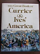 Great Book of Currier and Ives' America by Rawls, Walton (1979) Hardcover