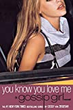 Gossip Girl #2: You Know You Love Me (Gossip Girl (2))
