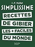 SIMPLISSIME - Recettes de gibier les +...