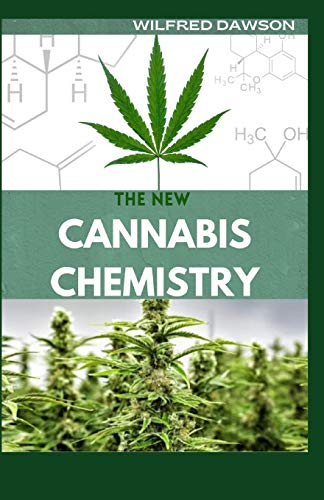 THE NEW CANNABIS CHEMISTRY: Everything You Need To Know About The Chemistry of Cannabis