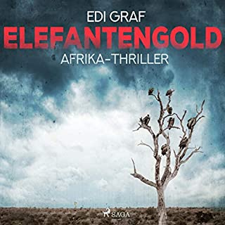 Elefantengold     Afrika-Thriller              Autor:                                                                                                                                 Edi Graf                               Sprecher:                                                                                                                                 Suzan Erentok                      Spieldauer: 7 Std. und 37 Min.     7 Bewertungen     Gesamt 3,6