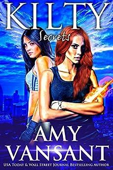 Kilty Secrets: Time-Travel Urban Fantasy Thriller with a Killer Sense of Humor (Kilty Series Book 5) by [Amy Vansant]