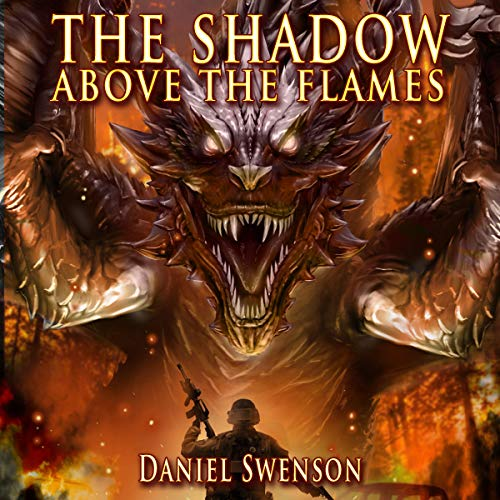 The Shadow Above the Flames Audiobook By Daniel Swenson cover art
