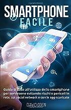 Permalink to Smartphone facile: Guida di base all'utilizzo dello smartphone per servirsene evitando rischi e pericoli in rete, sui social network e con le app scaricate PDF