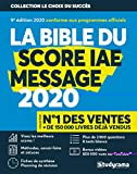 La Bible du SCORE IAE MESSAGE - 10e édition 2020 - Plus de 3000 questions - 8 Tests blancs -...