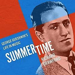 Summertime: George Gershwin\'s Life in Music