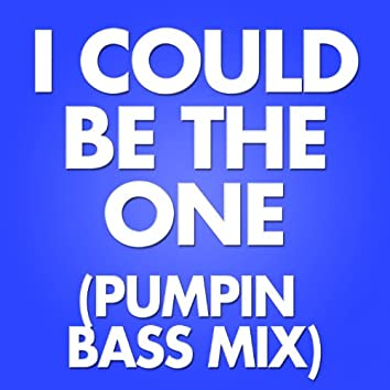 I Could Be the One (feat. Nick G) [Pumpin Bass Mix]