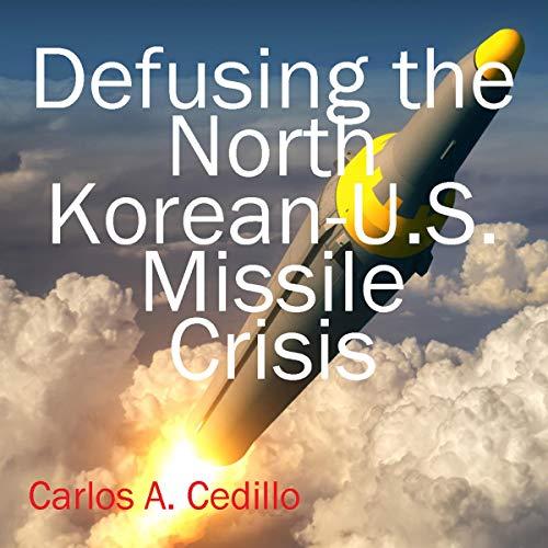 Defusing the North Korean-U.S. Missile Crisis cover art