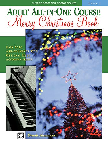 Alfred's Basic Adult All-in-One Christmas Piano, Bk 1: Easy Solo Arrangements with Optional Duet Accompaniments (Alfred's Basic Adult Piano Course, Bk 1)