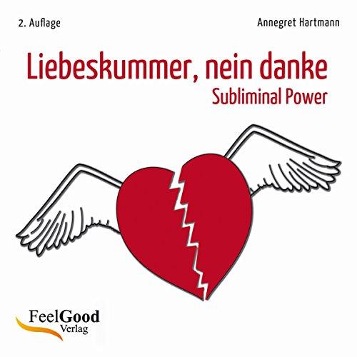 Liebeskummer, nein danke! Subliminal-Hörbuch audiobook cover art