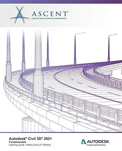 Autodesk Civil 3D 2021: Fundamentals (Metric Units): Autodesk Authorized Publisher