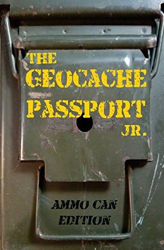 The Geocache Passport Jr.: Ammo Can Edition