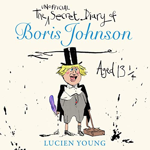 The Secret Diary of Boris Johnson Aged 13¼ audiobook cover art