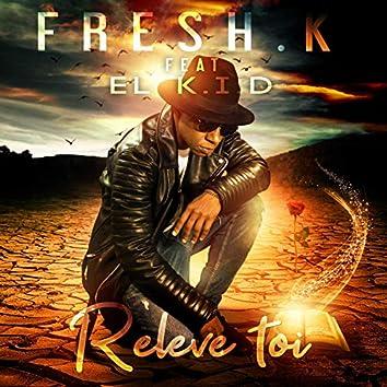 Relève toi (feat. EL K.I.D) [Radio Edit]