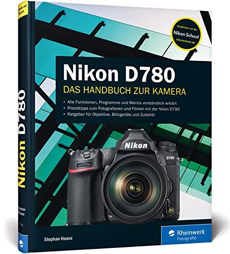 Nikon D780: 100% Praxiswissen und Expertentipps zu Ihrer Kamera