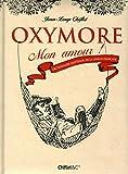 Oxymore mon amour ! Dictionnaire inattendu de la langue fançaise
