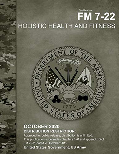 Compare Textbook Prices for Field Manual FM 7-22 Holistic Health and Fitness October 2020  ISBN 9798691866210 by US Army, United States Government