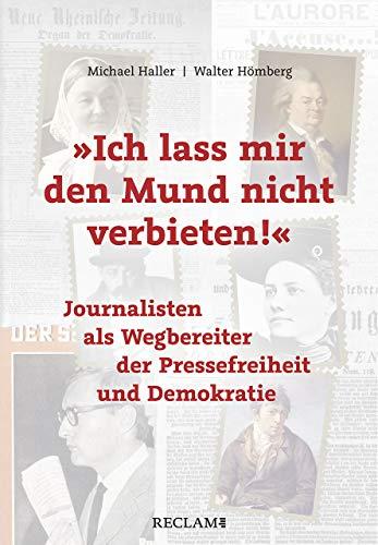 »Ich lass mir den Mund nicht verbieten!«: Journalisten als Wegbereiter der Pressefreiheit und Demokratie