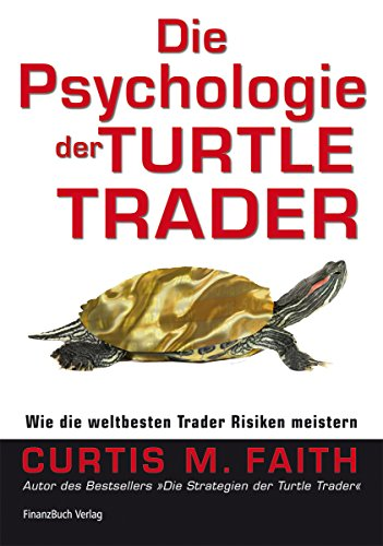 Die Psychologie der Turtle Trader: Wie die weltbesten Trader Risiken meistern