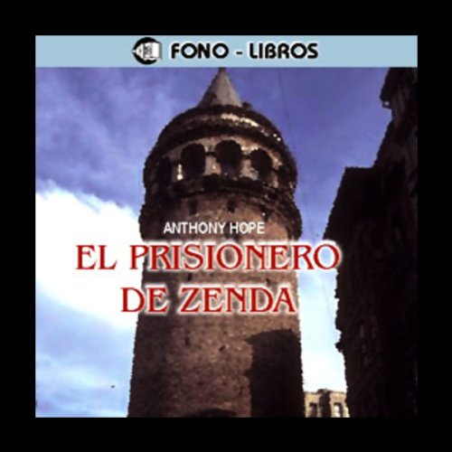 El Prisionero de Zenda [The Prisoner of Zenda] audiobook cover art