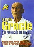 La familia Gracie y la revolución del Jiu-Jitsu