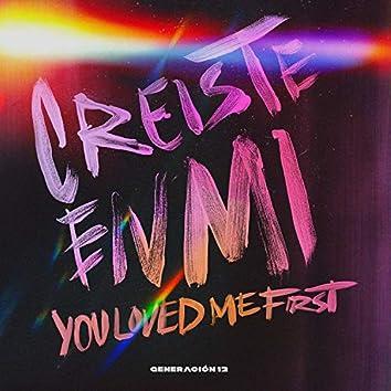 Creíste en Mí / You Loved Me First