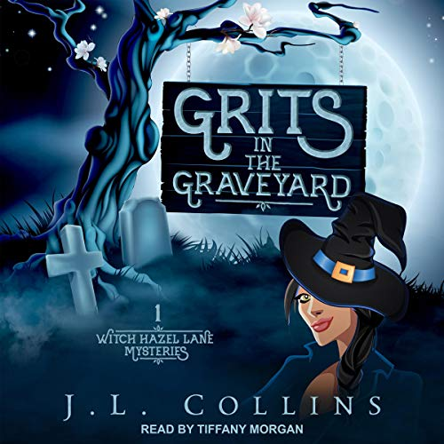 Grits in the Graveyard: Witch Hazel Lane Mysteries Series, Book 1