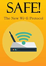 SAFE! : The new Wi-Fi protocol and internet security