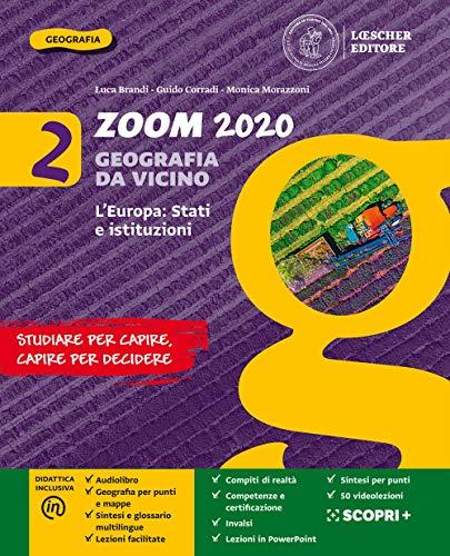 Zoom 2020. Geografia da vicino. Con Atlante. Per la Scuola media. Con e-book. Con espansione online. L' Europa: Stati e istituzioni (Vol. 2)