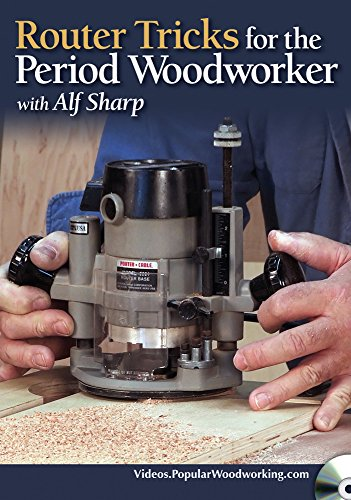 Router Tricks for the Period Woodworker