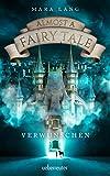 Almost a Fairy Tale - Verwunschen