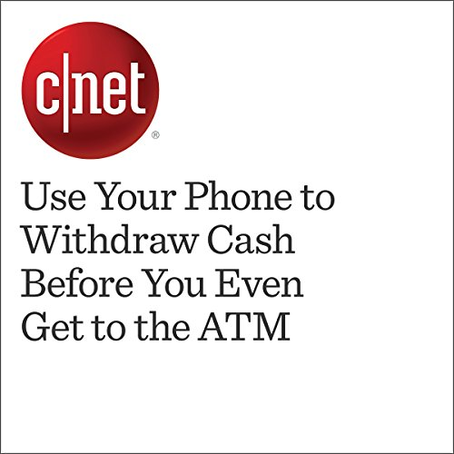 Use Your Phone to Withdraw Cash Before You Even Get to the ATM  cover art
