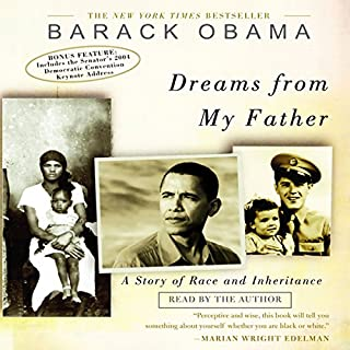 Dreams from My Father     A Story of Race and Inheritance              Written by:                                                                                                                                 Barack Obama                               Narrated by:                                                                                                                                 Barack Obama                      Length: 7 hrs and 8 mins     123 ratings     Overall 4.8