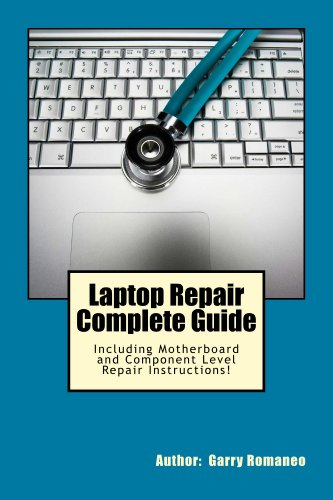 Laptop Repair Complete Guide; Including Motherboard Component Level Repair! (English Edition)