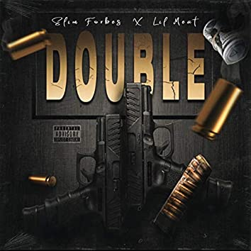 Double (feat. Lil Meat)