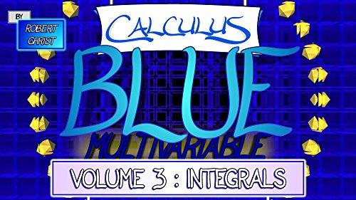 Calculus BLUE Multivariable Volume 3: Integrals (English Edition)