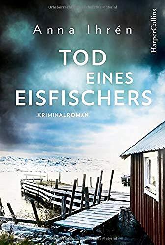 Buchseite und Rezensionen zu 'Tod eines Eisfischers (Ein Fall für Dennis Wilhelmson, Band 2)' von Anna Ihrén