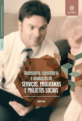 Assessoria, consultoria e avaliação de serviços, programas e projetos sociais